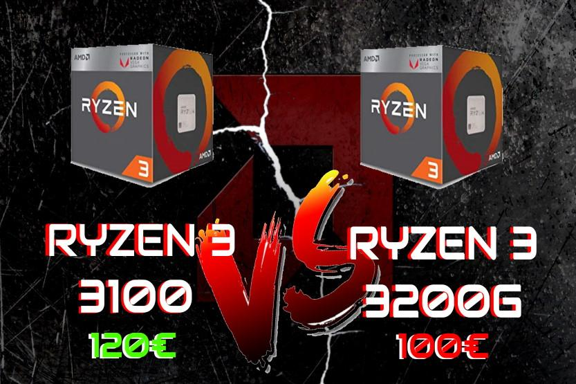 AMD Ryzen 3 3100 VS 3200G